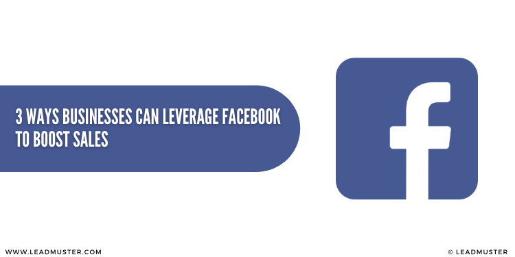3 Facebook Marketing Strategies To Boost Your Sales