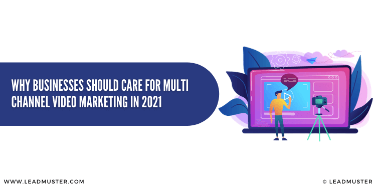 Everything You Need To Know About Multi-Channel Video Marketing