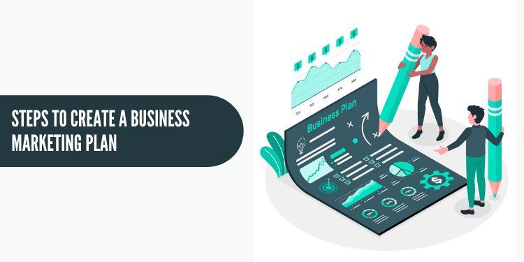How To Create A Business Marketing Plan For Your Business In 2021